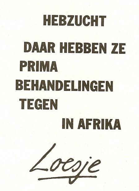Hebzucht daar hebben ze prima behandelingen tegen in Afrika