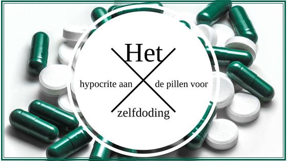 Het hypocrite aan de pillen voor zelfdoding
